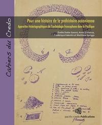Emilie Dotte-Sarout et Anne Di Piazza - Pour une histoire de la préhistoire océanienne - Approches historiographiques de l'archéologie francophone dans le Pacifique.