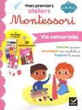 Emilie Druais et Alice Turquois - Vie sensorielle - De 2 à 4 ans.