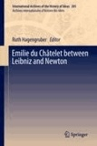 Ruth Hagengruber - Emilie du Châtelet between Leibniz and Newton.