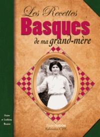 Emilie Dudon - Les recettes basques de ma grand mère.