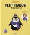 Emilie Faye - Petit pingouin est dans la lune.
