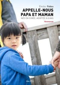 Appelle nous papa et maman - Née en Corée, adoptée en France à huit ans.pdf