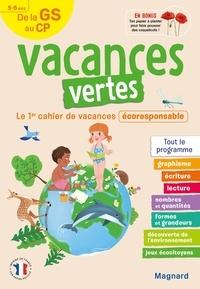 Emilie Forny et Marie Imberdis - Vacances vertes, de la GS au CP - Le premier cahier de vacances écoresponsable !.