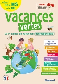 Emilie Forny et Emilie Lapeyre - Vacances vertes, de la MS à la GS - Le premier cahier de vacances écoresponsable !.