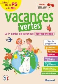 Emilie Forny et Julie Bracchi - Vacances vertes, de la PS à la MS - Le premier cahier de vacances écoresponsable !.