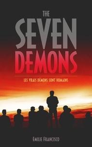 Emilie Francisco - The Seven Demons - Les vrais démons sont humains....