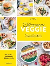 Emilie Franzo - Délicieusement veggie - Commnet cuisiner végétarien et se faire plaisir tous les jours.