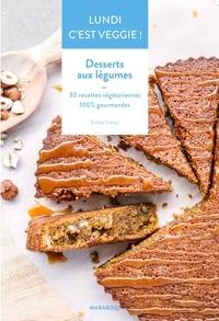 Emilie Franzo - Desserts aux légumes.