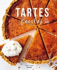 Emilie Franzo - Tartes faciles - Salées, sucrées, rustiques, originales.