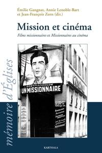 Emilie Gangnat et Annie Lenoble-Bart - Mission et cinéma - Films missionnaires et Missionnaires au cinéma.