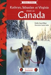 Emilie Gasc-Milesi - Kathryn, Sébastien et Virginie vivent au Canada.
