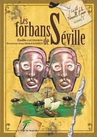 Emilie Gautheron - Les fils de la Nouvelle Espagne Tome 1 : Les forbans de Séville.