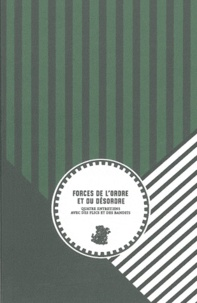 Emilie Giaime et Antoine Zéo - Forces de l'ordre et du désordre - Quatre entretiens avec des flics et des bandits.