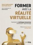 Emilie Gobin Mignot et Bertrand Wolff - Former avec la réalite virtuelle - Comment les techniques immersives vont bouleverser l'apprentissage.