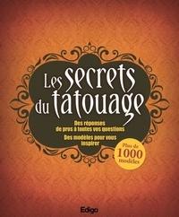Emilie Gouband - Les secrets du tatouage - Des réponses de pro à toutes vos questions - Des modèles pour vous inspirer.