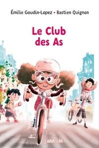 Emilie Goudin-Lopez et Bastien Quignon - Le Club des As.
