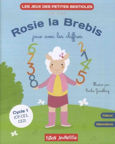 Emilie Graebling et Lucie Hoornaert - Rosie la brebis joue avec les chiffres - Calcul, géométrie Cycle 1 (CP, CE1, CE2).