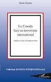 Emilie Grenier - Le Canada face au terrorisme international - Analyse d'une loi antiterroriste.
