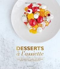 Emilie Guelpa - Desserts à l'assiette.