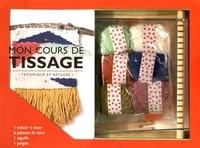 Emilie Guelpa et Julie Robert - Mon cours de tissage. Techniques et astuces - Avec 1 métier à tisser, 6 pelotes de laine, 1 aiguille, 1 peigne.