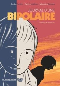 Emilie Guillon et Patrice Guillon - Le journal d'une bipolaire.