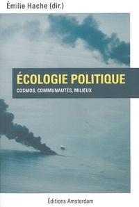 Emilie Hache - Ecologie politique - Cosmos, communautés, milieux.