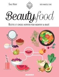 Emilie Hébert et Emilie Ramon - Beauty & Food - Recettes et conseils nutrition pour magnifier sa beauté.