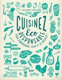Emilie Hébert et Amélie Roman - Cuisinez éco responsable - Pour comprendre, agir et se régaler !.