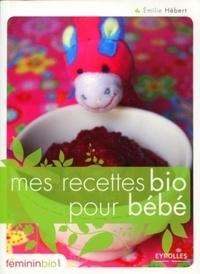 Emilie Hébert - Mes recettes bio pour bébé.