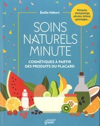 Emilie Hébert - Soins naturels minute - Cosmétiques à partir des produits du placard.