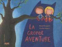 Emilie Hubert et Maud Roegiers - La grande aventure.