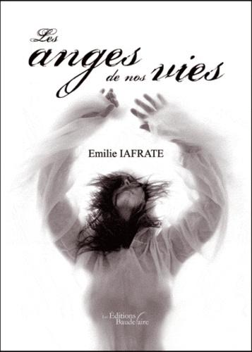 Emilie Iafrate - Les anges de nos vies.