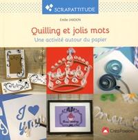 Emilie Jardon - Quilling et jolis mots - Une activité autour du papier.