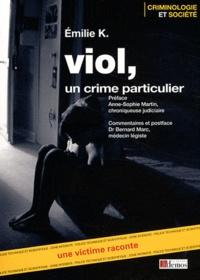 Emilie K - Viol, un crime particulier - Une victime raconte.