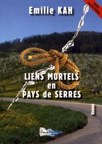 Emilie Kah - Liens mortels en Pays de Serres.