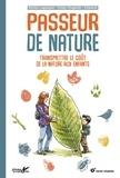 Emilie Laoeyete et Cindy Chapelle - Passeur de nature - Transmettre le goût de la nature aux enfants.