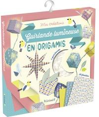 Emilie Lapeyre - Guirlande lumineuse en origamis - Avec 20 feuilles d'origamis décorées de motifs tendance, une guirlande avec 10 petites loupiotes et un dépliant avec 5 modèles.