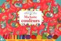 Emilie Lapeyre et Claire de Moulor - Ma boîte de couleurs.