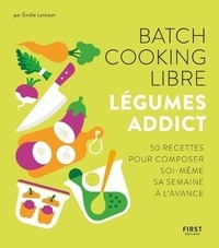 Emilie Laraison - Batch cooking libre - Légumes addict.