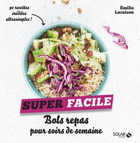 Bols, repas pour soirs de semaine - Emilie Laraison - Format ePub - 9782263155000 - 4,49 €