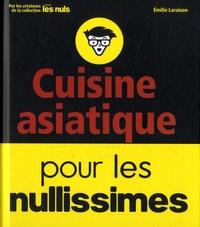 Emilie Laraison - Cuisine asiatique pour les nullissimes.
