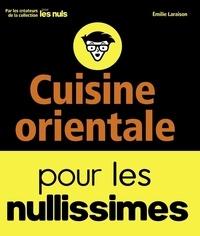 Emilie Laraison - Cuisine orientale pour les nullissimes.