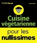 Emilie Laraison - Cuisine végétarienne pour les nullissimes.