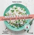 Emilie Laraison - Cuisiner avec un rice cooker.