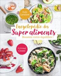 Emilie Laraison - Encyclopedie des super aliments - Boostez votre équilibre !.