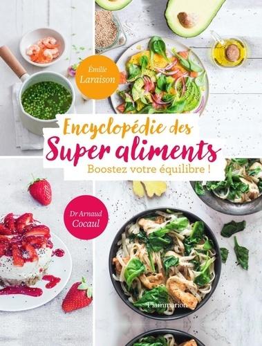 Encyclopedie des super aliments. Boostez votre équilibre !