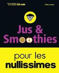 Emilie Laraison - Jus et smoothies pour les nullissimes.