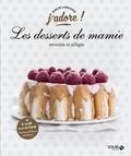 Emilie Laraison - Les desserts de mamaie revisités et allégés.