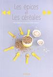 Emilie Laraison - Les épices et les céréales.