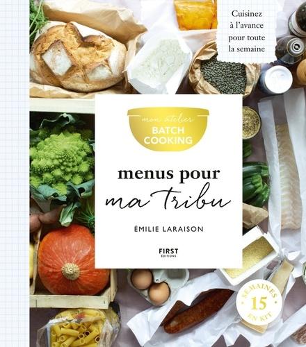 Menus pour ma tribu. Mon atelier batch cooking